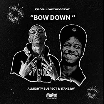 Bow Down (feat. 1takejay)