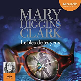 Le bleu de tes yeux                   By:                                                                                                                                 Mary Higgins Clark                               Narrated by:                                                                                                                                 Marcha Van Boven                      Length: 8 hrs and 39 mins     Not rated yet     Overall 0.0