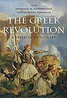The Greek Revolution: A Critical Dictionary