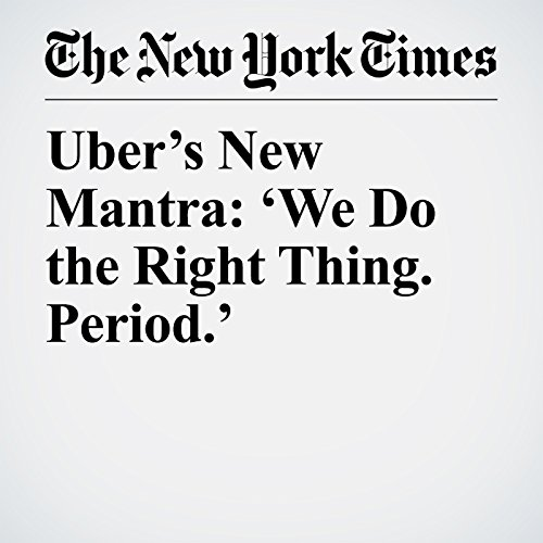 Uber's New Mantra: 'We Do the Right Thing. Period.' copertina