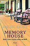 Memory House: Dein Leben wartet schon auf dich von Rachel Hauck