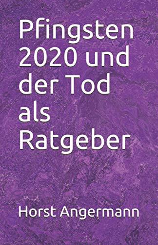Pfingsten 2020 und der Tod als Ratgeber