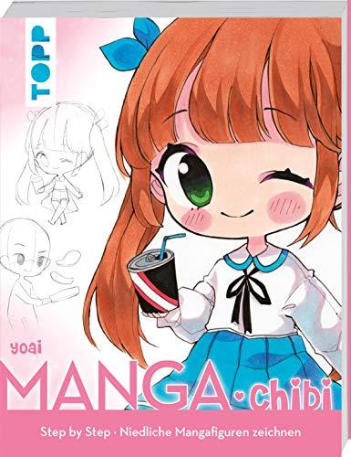 Manga. Chibi: Step by Step niedliche Mangafiguren zeichnen