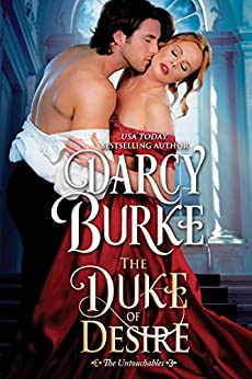 The Duke of Desire (The Untouchables Book 4) by [Darcy Burke]