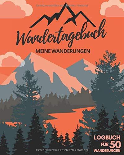 WANDERTAGEBUCH | Meine Wanderungen | Logbuch für 50 Wanderungen: STEMPELBUCH, WANDERBUCH und TOURENBUCH für Wanderer | Zum Ausfüllen | Zusätzlich 80 Stempel & 36 Gipfel