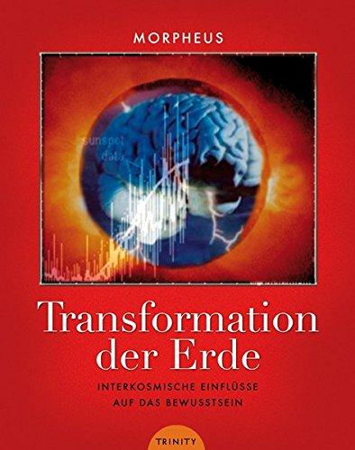 Transformation der Erde - Interkosmische Einflüsse auf das Bewusstsein