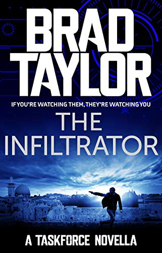 The Infiltrator: A gripping military thriller from ex-Special Forces Commander Brad Taylor (Taskforce Novella Book 7) (English Edition)