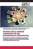 Análisis de la calidad nutricional de las prestaciones alimentarias: brindadas en la Escuela Multilingüe Digital Progreso y Sueños y alimentos consumidos en el hogar durante la cena