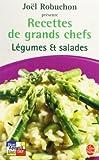 Légumes et salades - Recettes de grands chefs