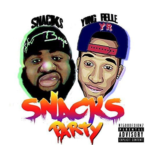 Snacks Party [Explicit]