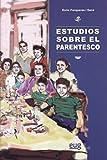 Estudios sobre el parentesco (Colección Antropología y Estudios Culturales)