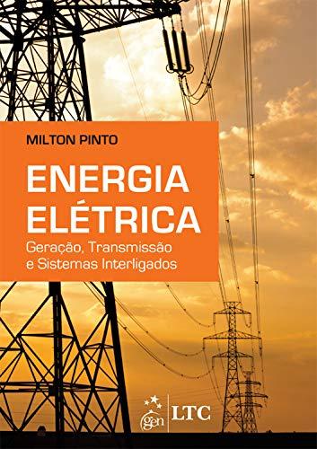 Energia Elétrica - Geração, Transmissão e Sistemas Interligados