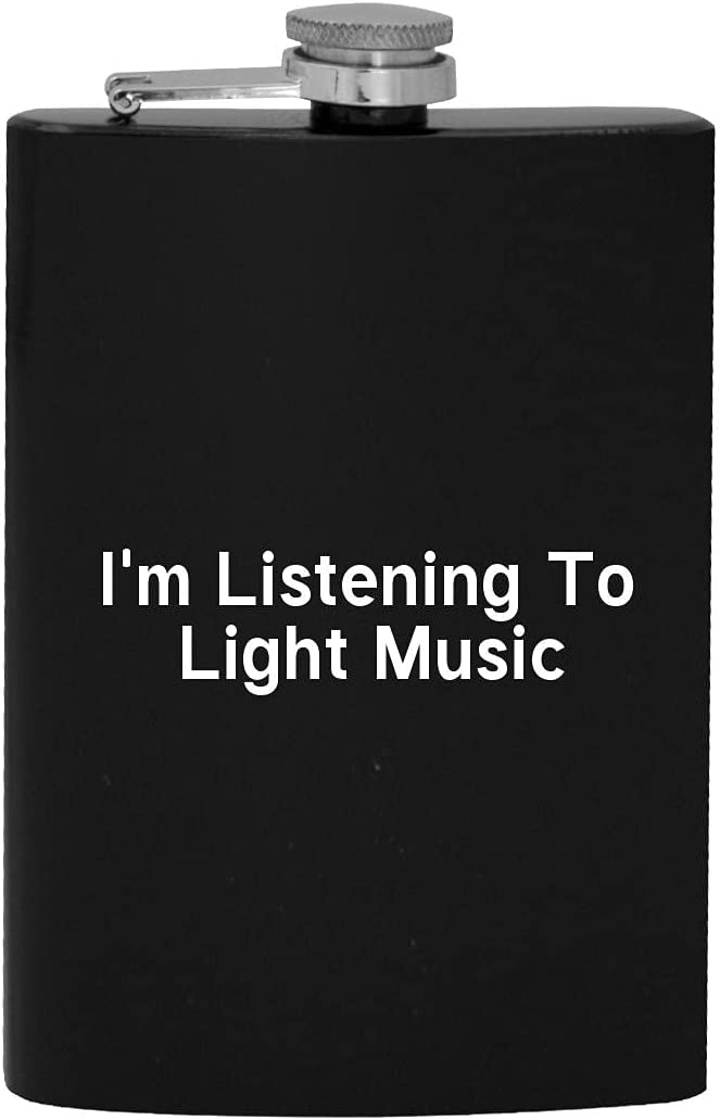 I'm Listening To Light Music - Flask Hip Drinking Finally resale start Today's only Alcohol 8oz
