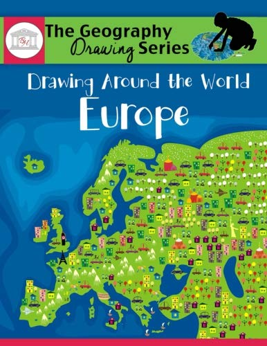 Drawing Around the World: Europe: Geography for Kids