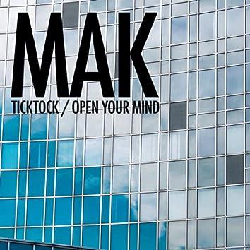 Ticktock / Open Your Mind