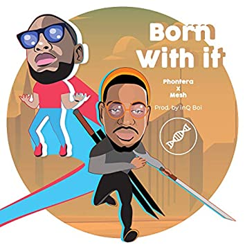 Born With It (feat. Mesh)