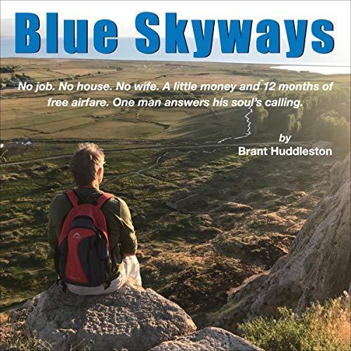 Blue Skyways Audiobook By Brant Huddleston cover art