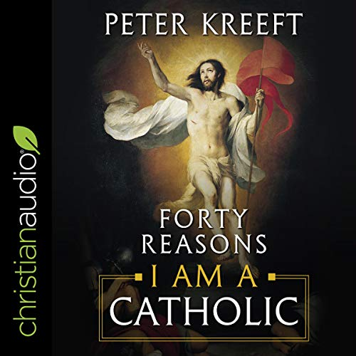 Forty Reasons I Am a Catholic  By  cover art
