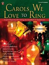 Carols We Love to Ring: Inspired Reproducible Settings for Handbells or Handchimes