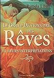 Le grand dictionnaire des rêves et de leurs interprétations