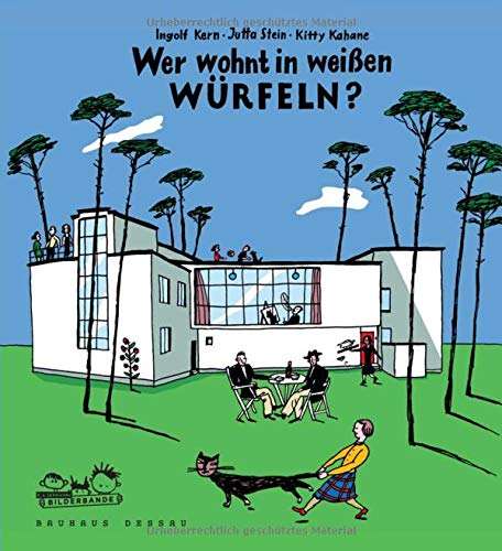 Wer wohnt in weißen Würfeln?: So lebten die Bauhaus-Meister in Dessau