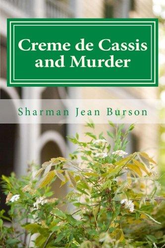 Creme de Cassis and Murder: A Mint Julep Mystery (Mint Julep Mysteries, Band 1)