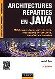 Architectures réparties en Java - 3e éd. : Middleware Java, services web,...