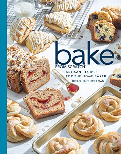 Bake from Scratch (Vol 4): Artisan Recipes for the Home Baker (Bake from Scratch, 4)