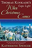 Thomas Kinkade's Cape Light: When Christmas Comes (A Cape Light Novel)