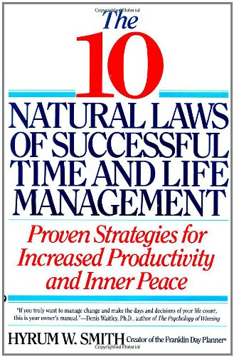 Compare Textbook Prices for 10 Natural Laws of Successful Time and Life Management  ISBN 9780446670647 by Smith, Hyrum W.