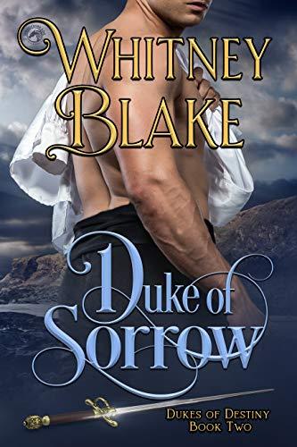 Duke of Sorrow (Dukes of Destiny Book 2)