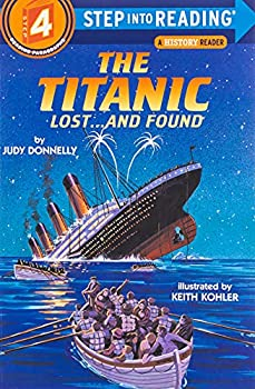 The Titanic  Lost and Found  Step-Into-Reading Step 4