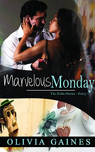Book: A Marvelous Monday (The Zelda Diaries Book 7) by Olivia Gaines