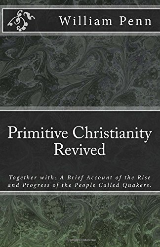 Primitive Christianity Revived (MSF Early Quaker Series)