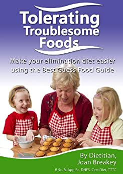 Tolerating Troublesome Foods: Investigating food intolerance using the Best Guess Food Guide by [Joan Breakey, Hugh Breakey]