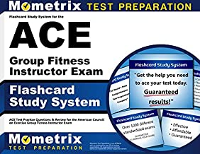 Flashcard Study System for the ACE Group Fitness Instructor Exam: ACE Test Practice Questions & Review for the American Council on Exercise Group Fitness Instructor Exam (Cards)