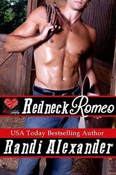 Redneck Romeo: A Red Hot Valentine Story by [Randi Alexander]