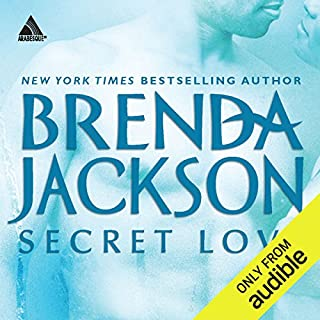 Secret Love                   By:                                                                                                                                 Brenda Jackson                               Narrated by:                                                                                                                                 Pete Ohms                      Length: 8 hrs and 53 mins     145 ratings     Overall 4.6