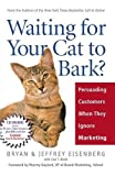 Waiting for Your Cat to Bark: Persuading Customers When They Ignore Marketing