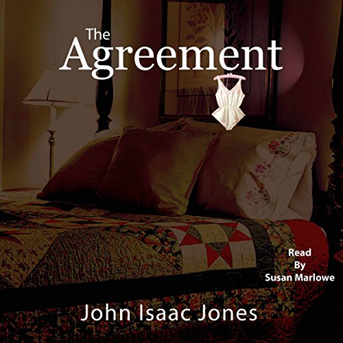 The Agreement                   By:                                                                                                                                 John Isaac Jones                               Narrated by:                                                                                                                                 Susan Marlowe                      Length: 1 hr and 26 mins     16 ratings     Overall 4.3