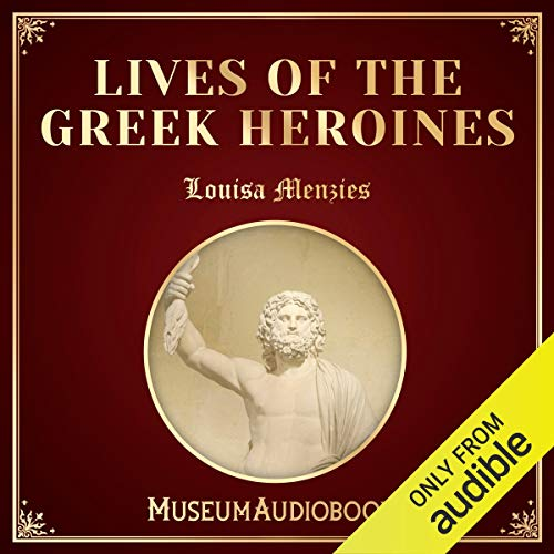Lives of the Greek Heroines audiobook cover art