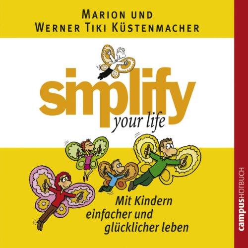 Simplify Your Life - Mit Kindern einfacher und glücklicher leben Titelbild