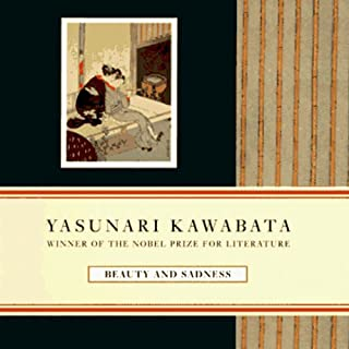 Beauty and Sadness                   By:                                                                                                                                 Yasunari Kawabata                               Narrated by:                                                                                                                                 Brian Nishii                      Length: 5 hrs and 12 mins     87 ratings     Overall 4.1