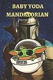 Baby Yoda Mandalorian writing journal: Sweat, Writing Journal • Notebook • Diary • Notepad workbook 6 x 9, 150 Page