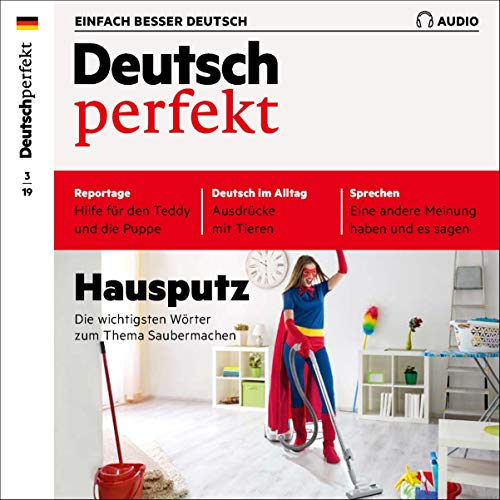 Deutsch perfekt Audio. 3/2019     Deutsch lernen Audio - Hausputz              By:                                                                                                                                 div.                               Narrated by:                                                                                                                                 div.                      Length: 1 hr     2 ratings     Overall 5.0
