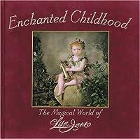Enchanted Childhood: The Magical World of Lisa Jane