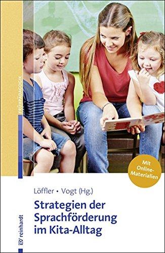 Strategien der Sprachförderung im Kita-Alltag. Mit Online-Materialien.