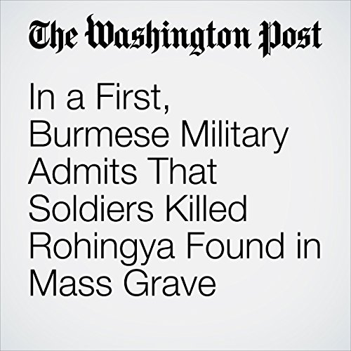 In a First, Burmese Military Admits That Soldiers Killed Rohingya Found in Mass Grave copertina
