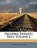 Fredrika Bremers Brev, Volume 2 (Swedish Edition)