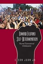 Toward Filipino Self-Determination: Beyond Transnational Globalization (SUNY series in Global Modernity)